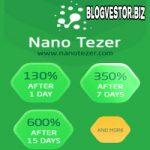 Nano Tezer (104-3500% за 1-3-7…60 дней + 1,5% RCB) — Обзор и Отзывы нового достойного высокодоходника из-за рубежа!
